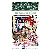 Be Nice to Mice: Katie Kazoo, Switcheroo #20 | Nancy Krulik