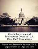 img - for Characteristics and Production Costs of U.S. Cow-Calf Operations book / textbook / text book