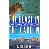 The Beast in the Garden: A Modern Parable of Man and Nature ~ David Baron