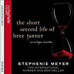 The Short Second Life of Bree Tanner: An Eclipse Novella (Twilight Saga) (       UNABRIDGED) by Stephenie Meyer Narrated by Emma Galvin