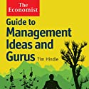 Guide to Management Ideas and Gurus: The Economist Audiobook by Tim Hindle Narrated by Christopher Oxford