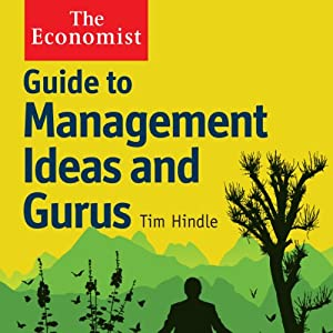 Guide to Management Ideas and Gurus: The Economist | [Tim Hindle]