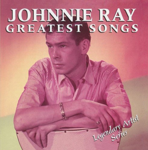 Johnnie Ray - Greatest Songs - Johnnie Ray - Zortam Music