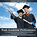 Peak Academic Performance Self Hypnosis: For Enhanced Learning, Test Taking & Speed Reading With Bonus Body Work Track (       UNABRIDGED) by Anna Thompson Narrated by Anna Thompson