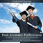 Peak Academic Performance Self Hypnosis: For Enhanced Learning, Test Taking & Speed Reading With Bonus Body Work Track | Anna Thompson
