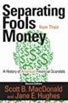Separating Fools from Their Money: A...
