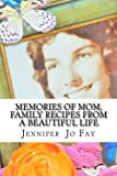 img - for Memories of Mom, Family Recipes from a Beautiful Life book / textbook / text book