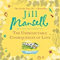 The Unpredictable Consequences of Love Audiobook by Jill Mansell Narrated by Jane Collingwood