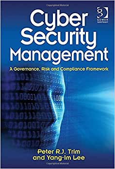 Cyber Security Management: A Governance, Risk and Compliance Framework