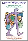 img - for Meet Monster: Six Stories About the World's Friendliest Monster book / textbook / text book