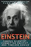 img - for Einstein: Famous Scientist, Committed Pacifist, And Timeless Genius; The True Historical Biography Of The World's Greatest Thinker book / textbook / text book