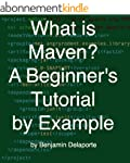 What is Maven? A Beginner's Tutorial...