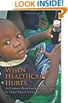 When Healthcare Hurts: An Evidence Ba...
