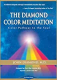 The Diamond Color Meditation: Color Pathway to the Soul (Diamonds for the Mind Series)