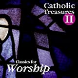 Catholic Treasures II: Classics for Worship