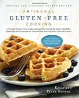 Artisanal Gluten-Free Cooking: 275 Great-Tasting, From-Scratch Recipes from Around the World, Perfect for Every Meal and for Anyone on a Gluten-Free Diet - and Even Those Who Aren't from The Experiment