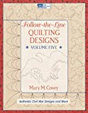 img - for Follow the Line Quilting Designs Volume 5: Authentic Civil War Designs and More book / textbook / text book