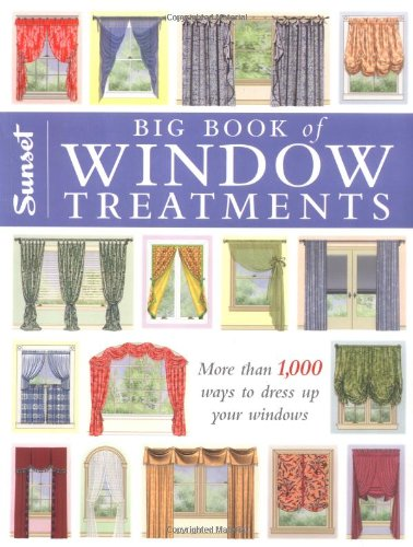 BIG BOOK OF WINDOW TREATMENTS : MORE THAN 1000 WAYS TO DRESS UP YOUR WINDOWS