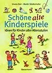 Sch�ne alte Kinderspiele: Ideen f�r K...