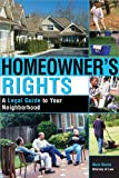 Homeowner's Rights: A Legal Guide to Your Neighborhood (Legal Survival Guides)