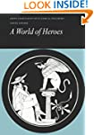 Reading Greek: A World of Heroes: Sel...