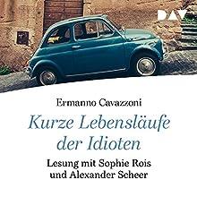Kurze Lebensläufe der Idioten Hörbuch von Ermanno Cavazzoni Gesprochen von: Sophie Rois, Alexander Scheer