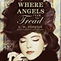 Where Angels Fear to Tread Audiobook by E. M. Forster Narrated by Frederick Davidson