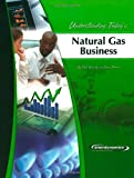img - for Understanding Today's Natural Gas Business book / textbook / text book