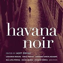 Havana Noir (       UNABRIDGED) by Achy Obejas Narrated by Vikas Adam, Adriana Sananes, Scott Brick, Stephen Bel Davies, Jonathan Davis, Eric Yves Garcia, Scott Aiello