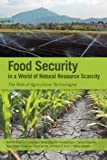 img - for Food Security in a World of Natural Resource Scarcity book / textbook / text book