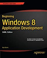 Beginning Windows 8 Application Development, XAML Edition