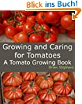 Growing and Caring for Tomatoes: An E...