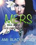 Mers, a YA Mermaid Dystopia (Mer Chronicles Book #1)