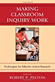 Making Classroom Inquiry Work: Techniques for Effective Action Research