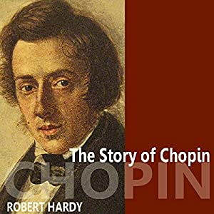 The Story of Chopin Audiobook