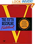 The Fifth Discipline Fieldbook: Strat...