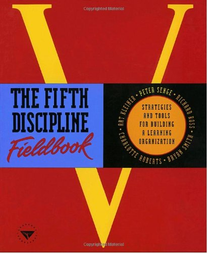 The Fifth Discipline Fieldbook: Strategies and Tools for...