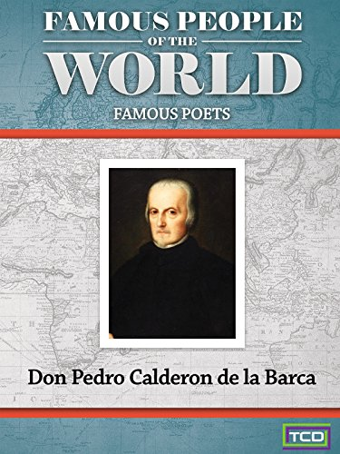 Famous People of the World - Famous Poets - Don Pedro Calderon de la Barca