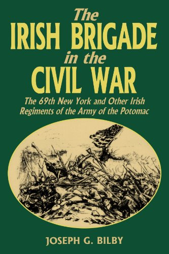 The Irish Brigade In The Civil War: The 69th New York and Other Irish Regiments of The Army Of The Potomac (New York In The Civil War compare prices)