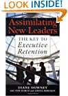 Assimilating New Leaders : The Key to Executive Retention