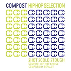 Compost Hip Hop Selection - 2Hot 2Cold 2Tough - Compost Hip Hop Choice - Compiled By Sepalot
