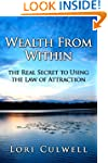 Wealth from Within: the Real Secret t...