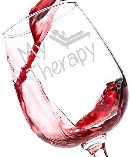 My Therapy Funny Wine Glass 13 oz - Best Birthday Gifts For Women - Unique Gift For Her - Cool Humorous Present Idea For Mom, Wife, Girlfriend, Sister, Friend, Coworker or Dad on Father's Day