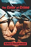 The Color of Crime (Second Edition): Racial Hoaxes, White Fear, Black Protectionism, Police Harassment, and Other Macroaggressions (Critical America)