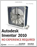 Autodesk Inventor 2010: No Experience Required - 0470481692