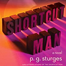 Shortcut Man: A Novel Audiobook by P. G. Sturges Narrated by P. G. Sturges