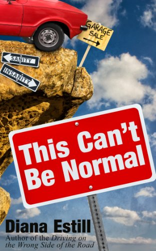 "This Can't Be Normal By Award Winning Author Diana Estill – Amusing Anecdotes That Will Appeal to Anyone Who's Ever Struggled to Define ""Normal"" – Now Just $2.99"