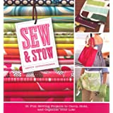 Sew and Stow: 31 Fun Sewing Projects to Carry, Hold and Organize Your Lifeby Betty Oppenheimer