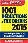 J.K. Lasser's 1001 Deductions and Tax...