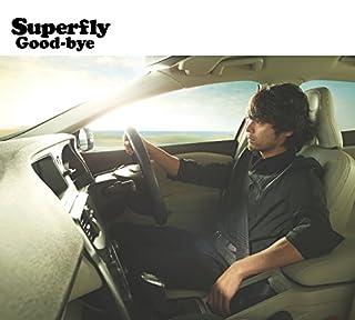 Good-bye(Superfly スーパーフライ)